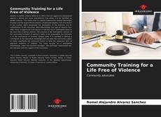 Bookcover of Community Training for a Life Free of Violence