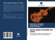 Bookcover of NICHT JEDER MUSIKER IST LEISE: