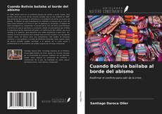 Copertina di Cuando Bolivia bailaba al borde del abismo