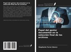 Copertina di Papel del gestor documental en la selección final de los archivos