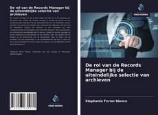 Bookcover of De rol van de Records Manager bij de uiteindelijke selectie van archieven
