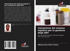Copertina di Valutazione del sistema logistico per la gestione degli ARV