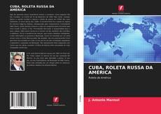 Capa do livro de CUBA, ROLETA RUSSA DA AMÉRICA