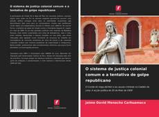 Capa do livro de O sistema de justiça colonial comum e a tentativa de golpe republicano