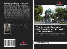 Bookcover of The Ottoman Empire at the Turn of the 19th and 20th Centuries