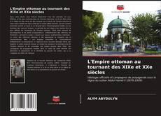 L'Empire ottoman au tournant des XIXe et XXe siècles的封面