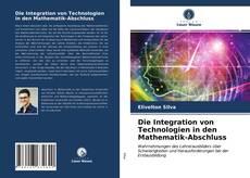 Capa do livro de Die Integration von Technologien in den Mathematik-Abschluss