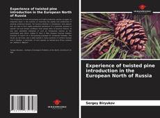 Bookcover of Experience of twisted pine introduction in the European North of Russia