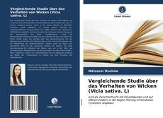 Vergleichende Studie über das Verhalten von Wicken (Vicia sativa. L) kitap kapağı