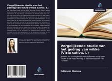Bookcover of Vergelijkende studie van het gedrag van wikke (Vicia sativa. L)