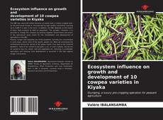 Bookcover of Ecosystem influence on growth and development of 10 cowpea varieties in Kiyaka