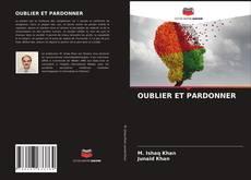 OUBLIER ET PARDONNER kitap kapağı