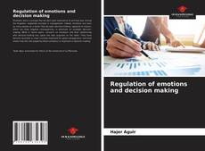 Bookcover of Regulation of emotions and decision making