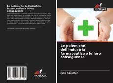 Portada del libro de Le polemiche dell'industria farmaceutica e le loro conseguenze