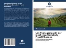 Couverture de Landmanagement in der l?ndlichen Gemeinde Fissel Mbadane