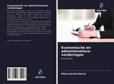 Couverture de Economische en administratieve vorderingen