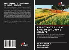 Copertina di FERILIZZANTE E IL SUO EFFETTO SU SUOLO E COLTURE