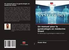 Capa do livro de Un manuel pour la gynécologie en médecine Unani