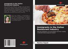 Bookcover of Immigrants in the Italian Restaurant Industry