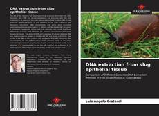 Bookcover of DNA extraction from slug epithelial tissue