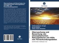Buchcover von Überwachung und Bewertung von atmosphärischen Naturgefahren mit Hilfe von Fernerkundungsdaten