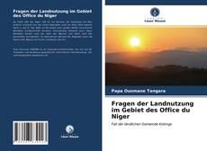 Bookcover of Fragen der Landnutzung im Gebiet des Office du Niger