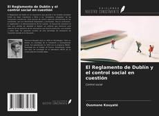 Copertina di El Reglamento de Dublín y el control social en cuestión