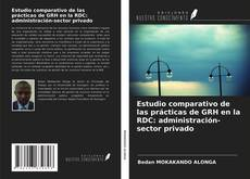 Portada del libro de Estudio comparativo de las prácticas de GRH en la RDC: administración-sector privado