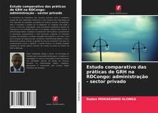 Borítókép a  Estudo comparativo das práticas de GRH na RDCongo: administração - sector privado - hoz