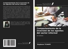 Portada del libro de Comportamiento de la inversión de los agentes del sector informal