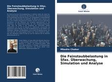 Borítókép a  Die Feinstaubbelastung in Sfax. Überwachung, Simulation und Analyse - hoz