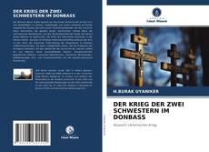 Bookcover of DER KRIEG DER ZWEI SCHWESTERN IM DONBASS