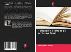 Capa do livro de Terrorismo e tomada de reféns no Sahel