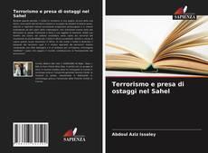 Copertina di Terrorismo e presa di ostaggi nel Sahel