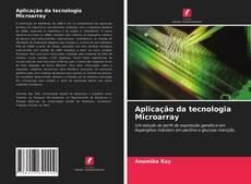 Aplicação da tecnologia Microarray kitap kapağı