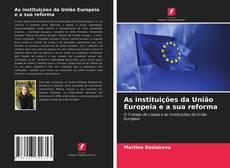 Portada del libro de As instituições da União Europeia e a sua reforma