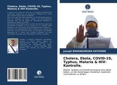 Bookcover of Cholera, Ebola, COVID-19, Typhus, Malaria & HIV-Kontrolle.