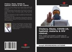 Bookcover of Cholera, Ebola, COVID-19, typhoid, malaria & HIV control.