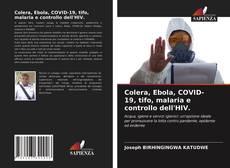 Bookcover of Colera, Ebola, COVID-19, tifo, malaria e controllo dell'HIV.