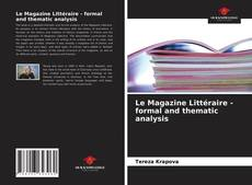 Bookcover of Le Magazine Littéraire - formal and thematic analysis