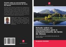 Portada del libro de Estudo sobre as necessidades para o estabelecimento de lares de idosos