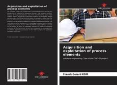 Portada del libro de Acquisition and exploitation of process elements