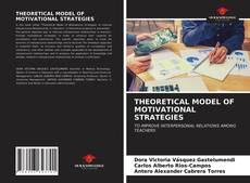 Bookcover of THEORETICAL MODEL OF MOTIVATIONAL STRATEGIES