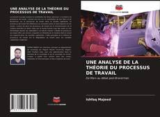 Borítókép a  UNE ANALYSE DE LA THÉORIE DU PROCESSUS DE TRAVAIL - hoz