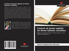 Bookcover of Control of green aphids on three tomato varieties