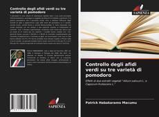 Bookcover of Controllo degli afidi verdi su tre varietà di pomodoro