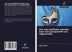 Bookcover of Van een politieke intentie naar een perspectief van regeneratie