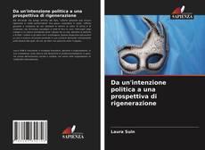 Copertina di Da un'intenzione politica a una prospettiva di rigenerazione