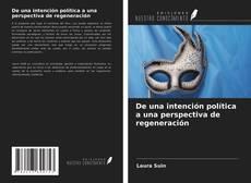 Bookcover of De una intención política a una perspectiva de regeneración