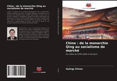 Обложка Chine : de la monarchie Qing au socialisme de marché